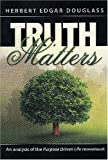 Truth Matters, Herbert E. Douglass, 0816321566