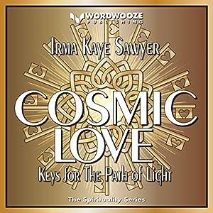 Cosmic Love: Keys for the Path of Light Audiobook