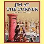Jim at the Corner | Eleanor Farjeon