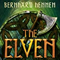 The Elven: The Saga of the Elven, Book 1 Audiobook by Bernhard Hennen, James A. Sullivan, Edwin Miles - translator Narrated by Michael Page