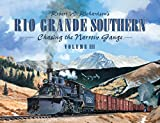 Robert W. Richardson's Rio Grande Southern: Chasing the Narrow Gauge, Volume 3