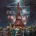 Der Turm der Welt Hörbuch von Benjamin Monferat Gesprochen von: Wolfgang Berger