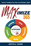 Image for Maximize 365: A Year of Actionable Tips to Transform Your Life