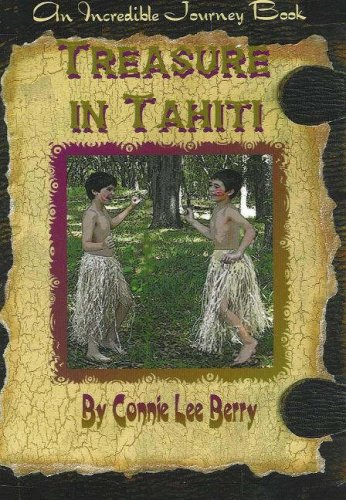 Treasure in Tahiti (Incredible Journey Books) Connie Lee Berry