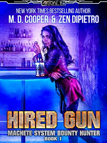 Hired Gun - A Bounty Hunter Space Opera Adventure (Aeon 14: Machete System Bounty Hunter Book 1)