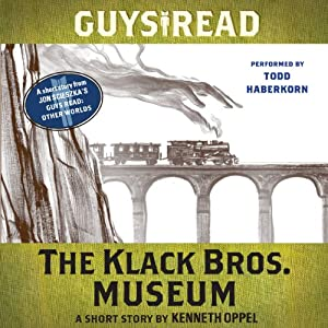Guys Read: The Klack Bros. Museum Audiobook