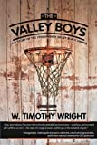 img - for The Valley Boys: The Story of the 1958 Springs Valley Black Hawks book / textbook / text book