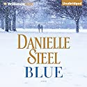 Blue: A Novel Audiobook by Danielle Steel Narrated by Alexander Cendese