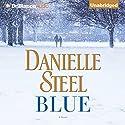 Blue: A Novel Hörbuch von Danielle Steel Gesprochen von: Alexander Cendese