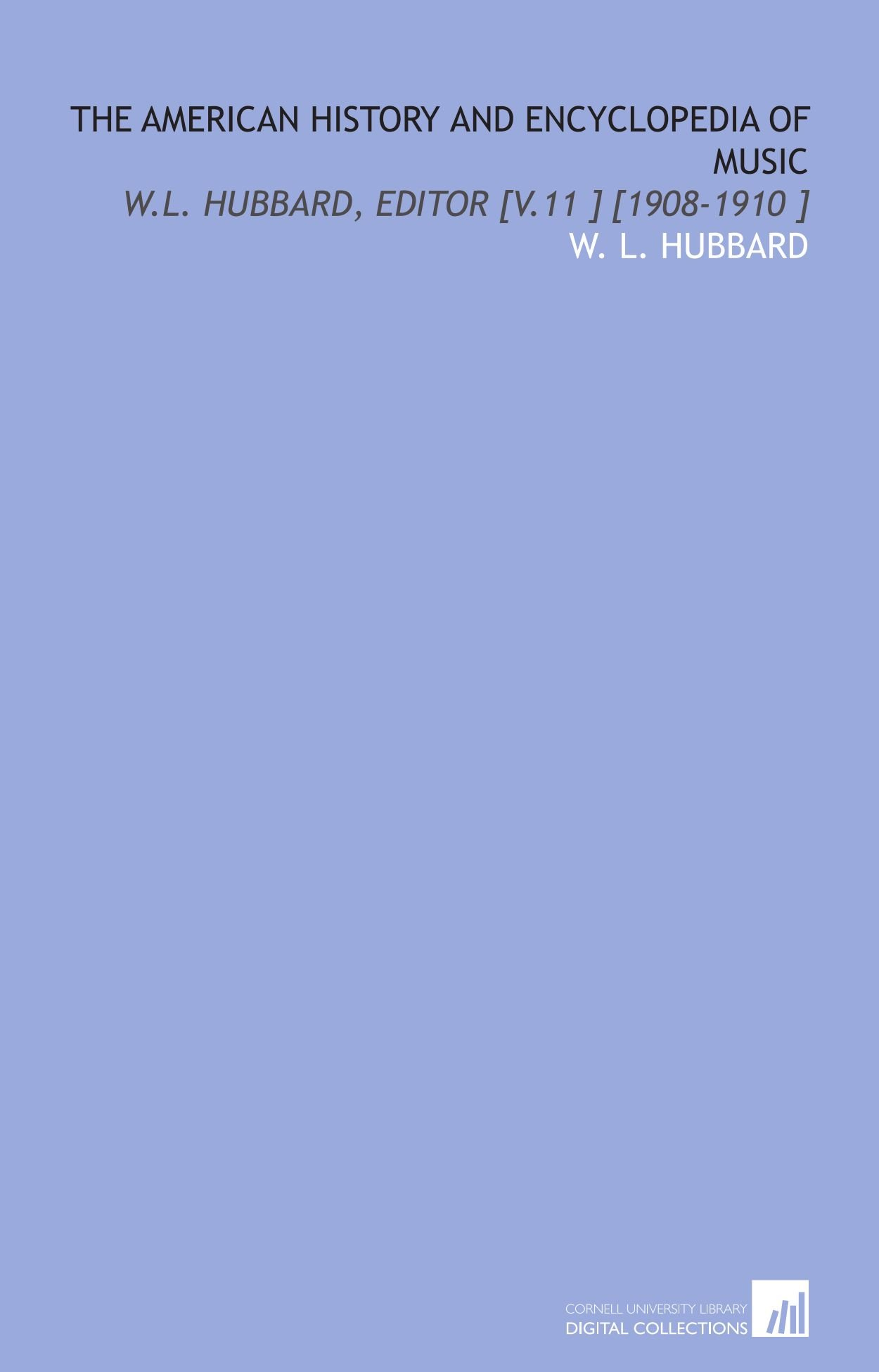 The American History and Encyclopedia of Music: W.L. Hubbard, Editor [V.11 ] [1908-1910 ] ebook