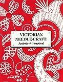 Victorian Needle-Craft, R. L. Shep, 0914046217