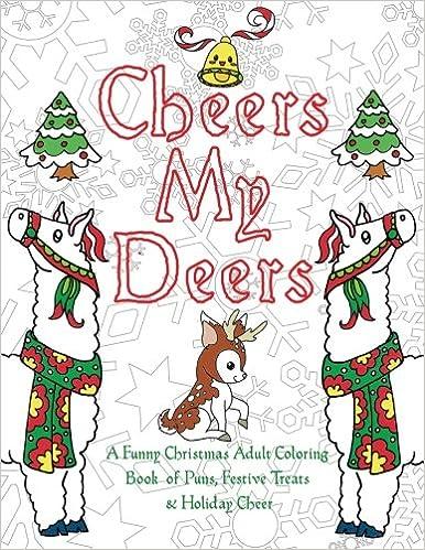 Christmas Puns.Amazon Com Cheers My Deers A Funny Christmas Adult