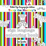 Terry the Monkey's Sign Language Colouring Book