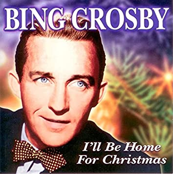 ill be home for christmas - Bing Crosby I Ll Be Home For Christmas