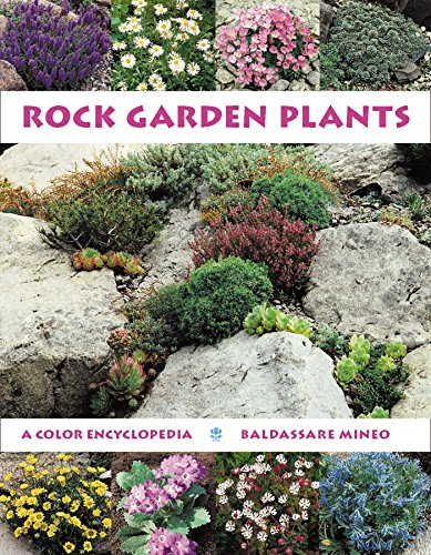 Rock Garden Plants: A Color Encyclopedia