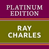 Ray Charles - Platinum Edition (The Greatest Hits Ever!)