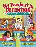 My Teacher's in Detention, Bruce Lansky and Stephen Carpenter, 0689052456