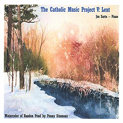 The Catholic Music Project Volume V: Lent
