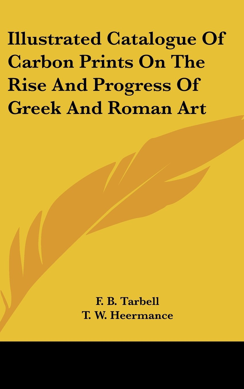 Download Illustrated Catalogue Of Carbon Prints On The Rise And Progress Of Greek And Roman Art ebook