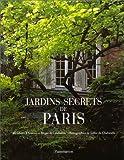 Les jardins secrets de Paris