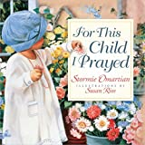 img - for For This Child I Prayed book / textbook / text book
