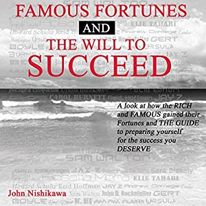 Famous Fortunes and the Will to Succeed Audiobook
