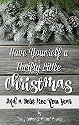 Have Yourself a Thrifty Little Christmas: And a Debt-Free New Year