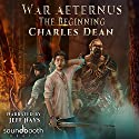 War Aeternus: The Beginning Audiobook by Joshua Swayne, Charles Dean Narrated by Jeff Hays Soundbooth Theater
