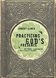 Practicing God's Presence: Brother Lawrence for Todays Reader (Quiet Times for the Heart)