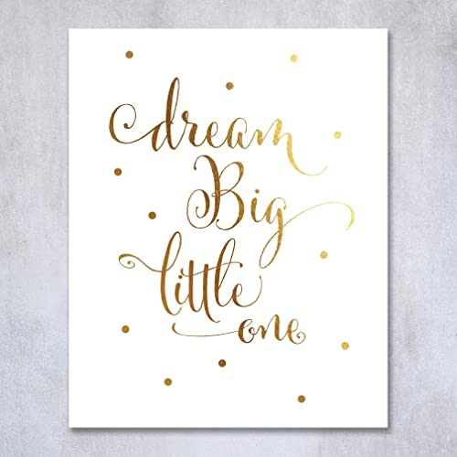 Dream Big Little One Gold Foil Decor Gold Nursery Decor Wall Art Print  Calligraphy Girls Room. Amazon com  Dream Big Little One Gold Foil Decor Gold Nursery