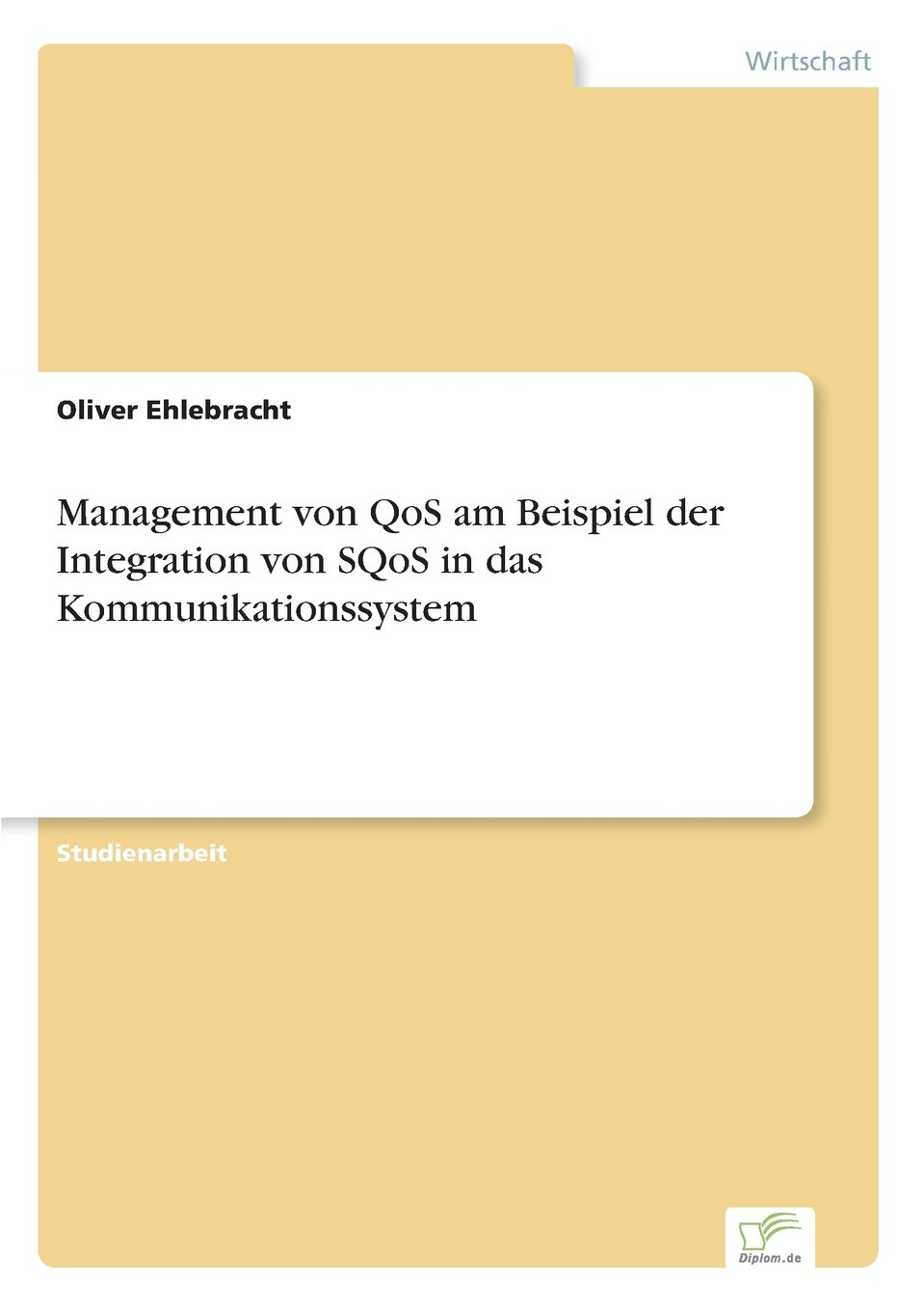 Management von QoS am Beispiel der Integration von SQoS in das Kommunikationssystem (German Edition) PDF