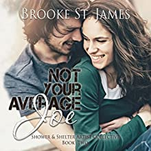 Not Your Average Joe: Shower & Shelter Artist Collective, Book 2 Audiobook by Brooke St. James Narrated by Kate Rudd