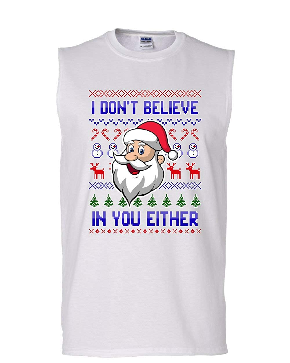I Dont Believe in You Either Muscle Shirt Christmas Xmas Santa Ugly Sleeveless