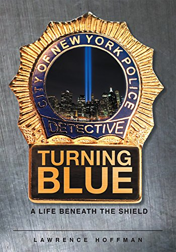 Turning Blue: A Life Beneath the Shield by [Hoffman, Lawrence]