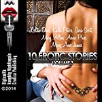 10 Erotic Stories, Volume 3 | Lolita Davis,Kathi Peters,Sara Scott,Missy Allen,Anna Price,Mary Ann James