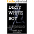 DIRTY WHITE BOY: One Addict's Lifelong Battle Against Heroin Addiction