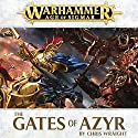 The Gates of Azyr: Age of Sigmar: Realmgate Wars, Book 1 Audiobook by Chris Wraight Narrated by Jonathan Keeble