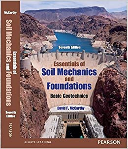 Essentials of soil mechanics and foundations basic geotechnics essentials of soil mechanics and foundations basic geotechnics international economy edition david f mccarthy pe amazon books fandeluxe Image collections