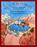 img - for Doctor Coyote: A Native American Aesop's Fable book / textbook / text book