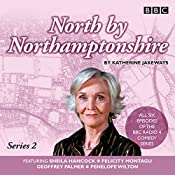 North by Northamptonshire - Series 2: The BBC Radio 4 Comedy Series | Katherine Jakeways