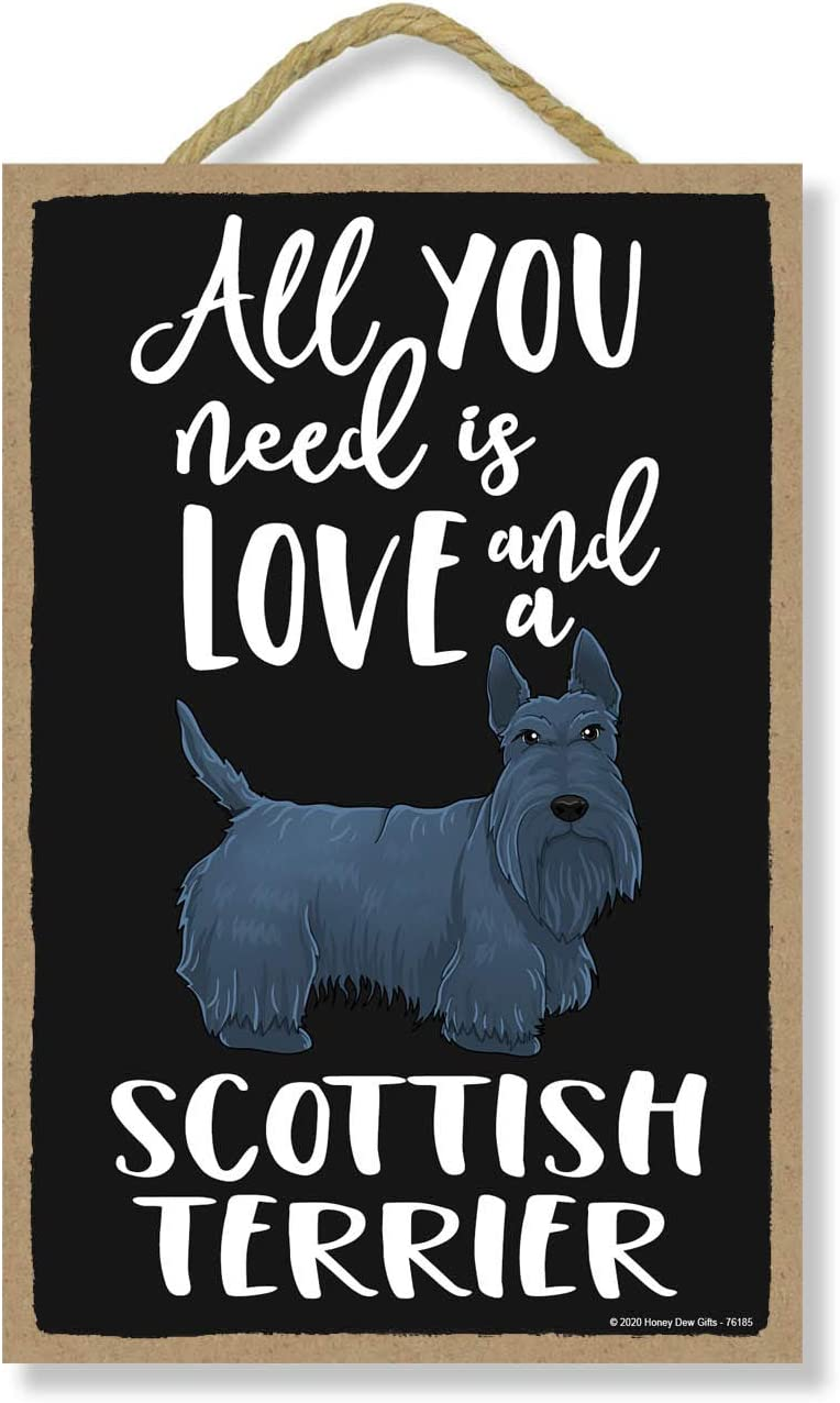 Honey Dew Gifts All You Need is Love and a Scottish Terrier Wooden Home Decor for Dog Pet Lovers, Hanging Decorative Wall Sign, 7 Inches by 10.5 Inches