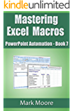 Mastering Excel Macros: PowerPoint Automation (Book 7)