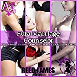 Futa Marriage Counselor Collection | Reed James