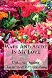 Walk and Abide in My Love, Unknown Author, 1499794312