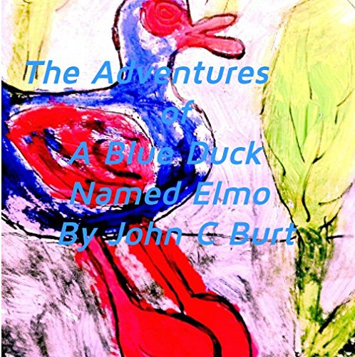 Read Online The Adventures of A Blue Duck Named Elmo pdf