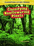 Classifying Nonflowering Plants, Francine Galko, 1432923609