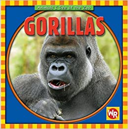 Book Gorillas (Animals I See at the Zoo)
