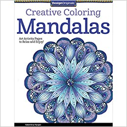 Creative Coloring Mandalas: Art Activity Pages to Relax and Enjoy ...