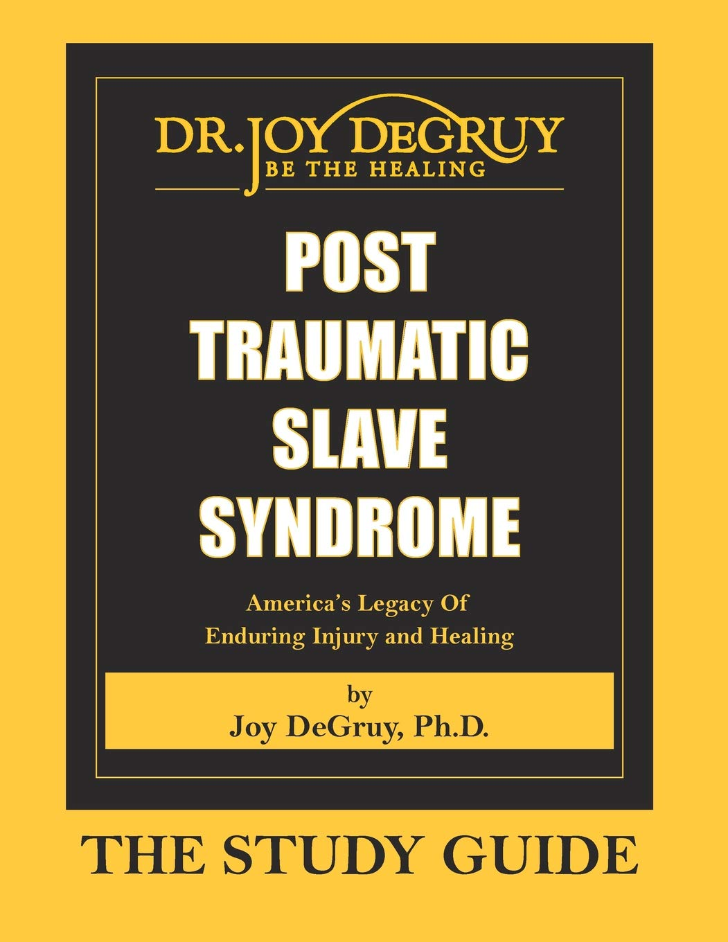 Post Traumatic Slave Syndrome: Study Guide Revised: Joy a Degruy:  9781615391080: Amazon.com: Books