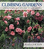 img - for Climbing Gardens: Adding Height and Structure to Your Garden book / textbook / text book